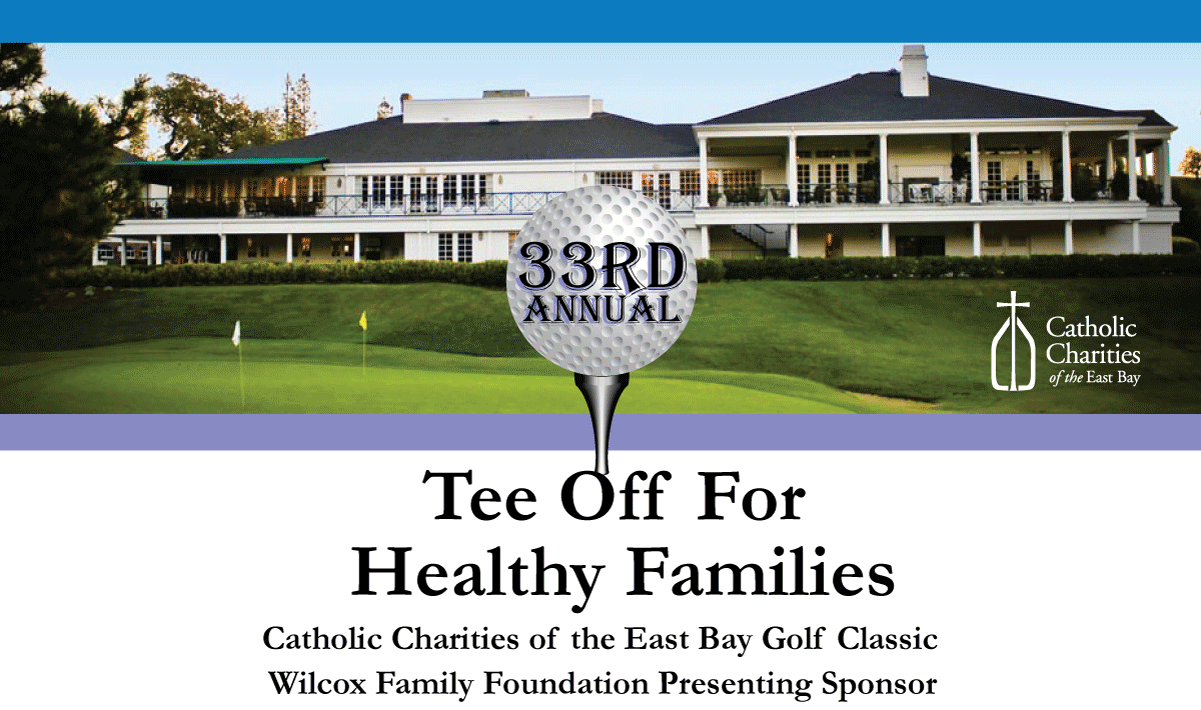Catholic Charities of the East Bay 31st Annual Golf Classic presented by The Wilcox Family Foundatio